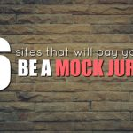 6 Sites That Will Pay You to Be On A Mock Jury