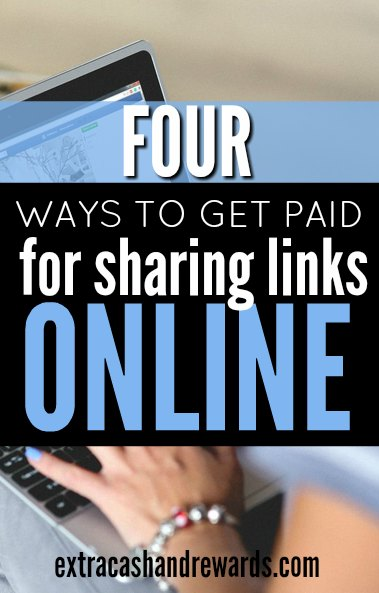 Four ways you can get paid (earn extra money) for simply sharing links to content online.