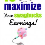 10 Ways to Maximize Your Swagbucks Earnings!