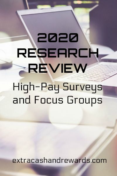 2020 Research Review - Get paid well to participate in focus groups and online surveys. #makeextramoney #paidsurveys
