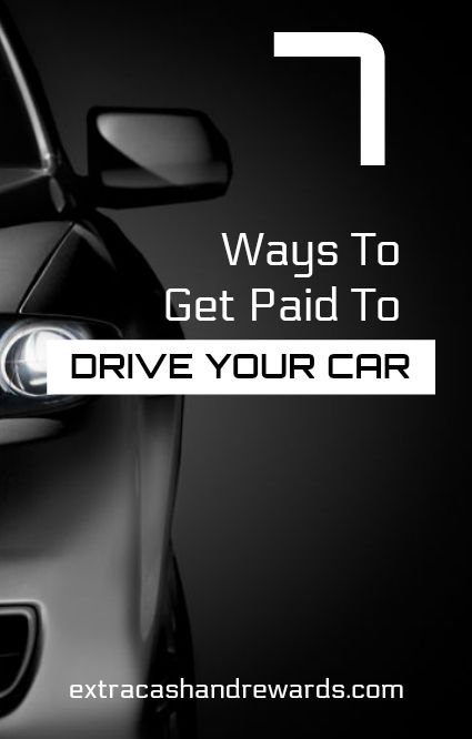 7 ways to get paid to drive your car. #makemoneydriving #getpaidtodrive #extramoneyideas #flexiblejobs