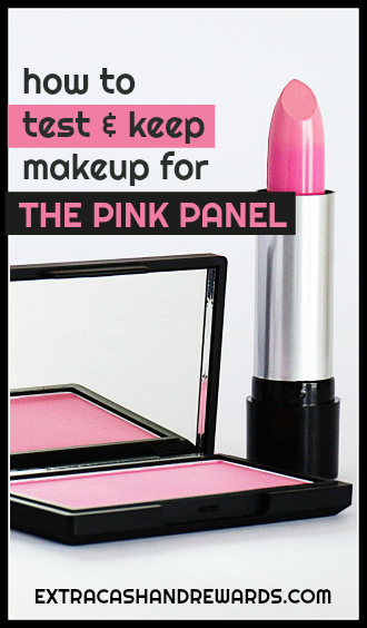 How to test and keep makeup for The Pink Panel. Sometimes you will earn money as well!