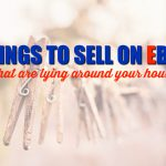 10 Things You Can Sell on eBay That Are Lying Around Your House