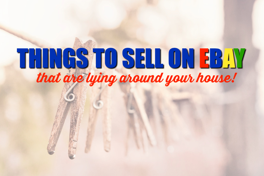 10 Things To Sell Around the House On Ebay