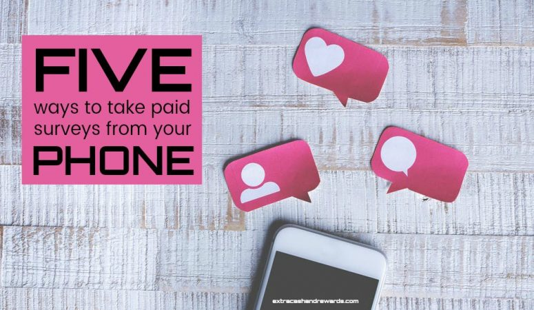 Smartphone Surveys – 5 Ways to Get Paid For Taking Them