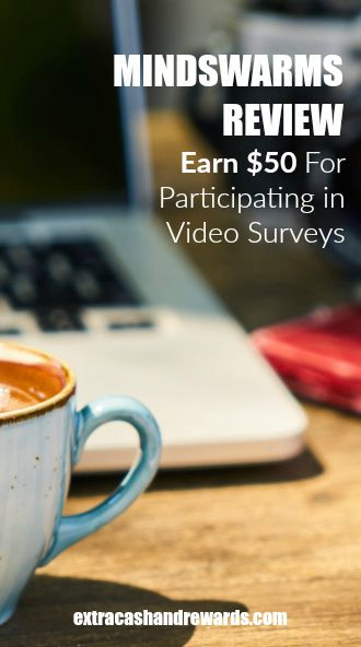 Mindswarms review - earn $50 for your participation in video surveys.