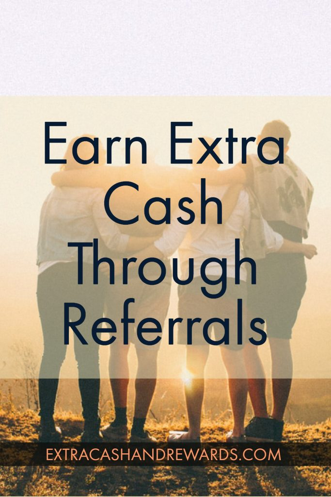 Use these referral programs to earn a little extra cash and rewards from your friends and family!