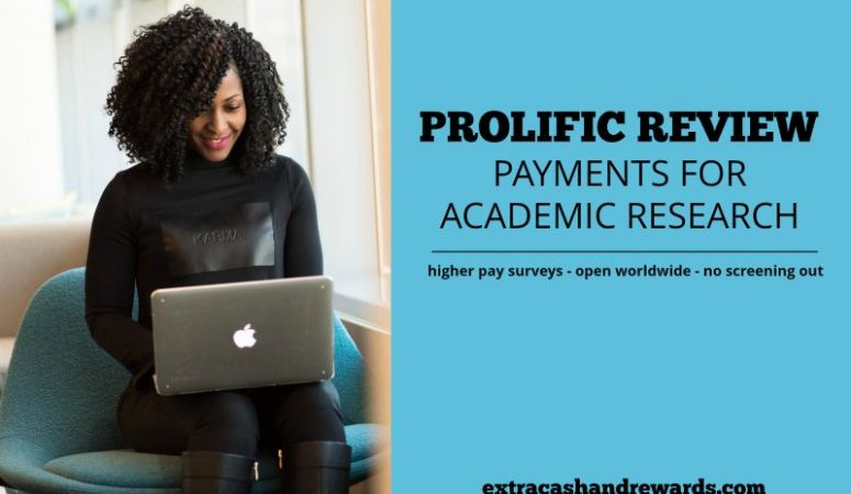 Prolific Review – Earn Cash For Participating In Academic Research