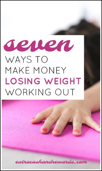 7 ways to make money losing weight and working out.