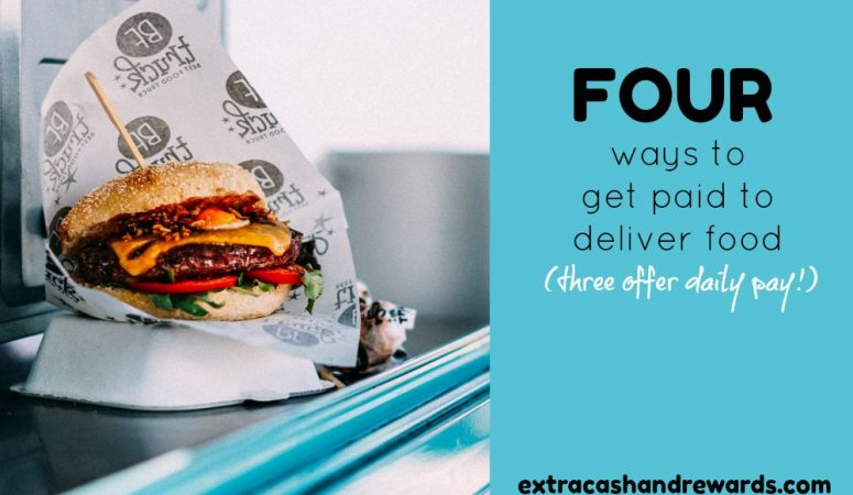 4 Ways To Get Paid To Deliver Food – 3 Offer Daily Pay!