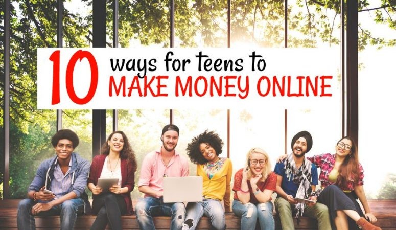 10 Easy Ways For Teens To Make Money Online