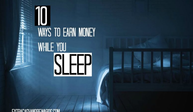 10 Things That Earn You Money While You Sleep